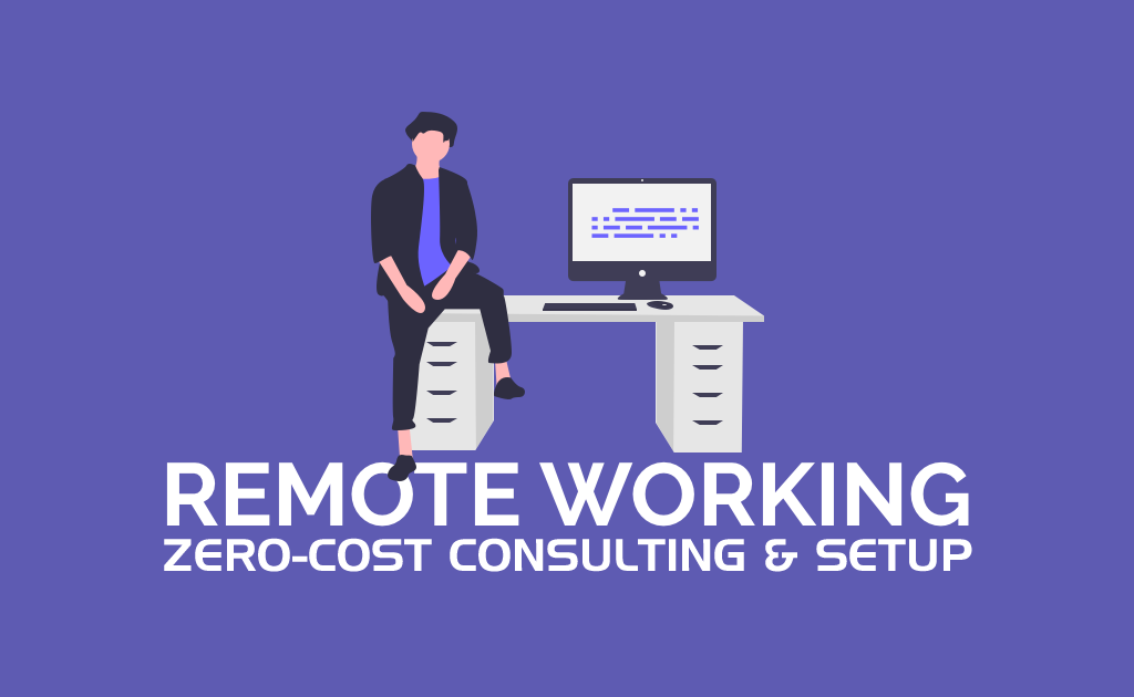 Zero-Cost Consulting & Setup for Remote Access Work Solutions: April – May, 2020
